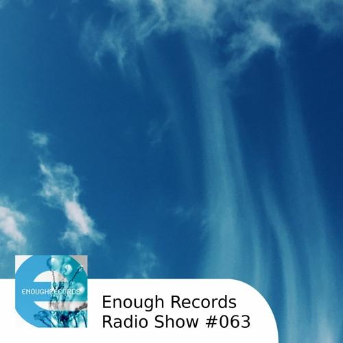 Enough Records Radio Show #063