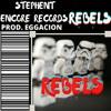 REBELS - @stephent_raps - prod. EGGACION