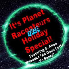 Planet Raconteur Podcast Holiday special 2020