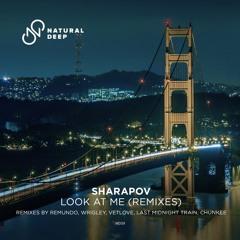 Sharapov - Look At Me (VetLove Radio)