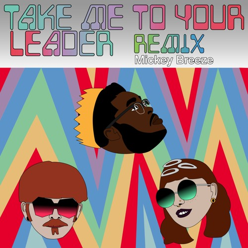 Take Me to Your Leader (Mickey Breeze Remix)