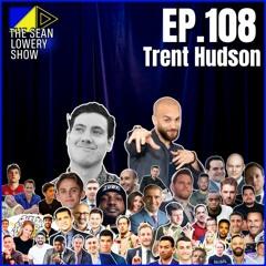 The Sean Lowery Show - Episode 108 - Trenton Hudson