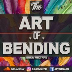 The Art Of Bending (SOCA MIXTAPE) DJMIX