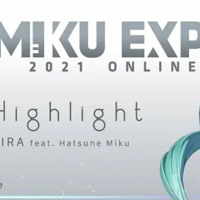 【MIKU EXPO 2021】 Highlight by KIRA feat  Hatsune Miku Artwork