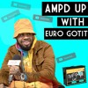 AMPD UP With EURO GOTIT
