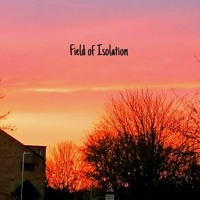 Field Of Isolation