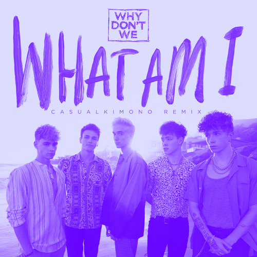What Am I (Casualkimono Remix)