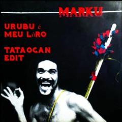 Marku Ribas - Urubu é meu lôro (TataOgan edit)
