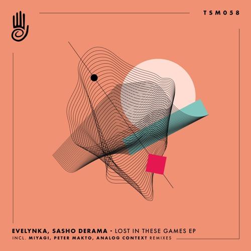Evelynka & Sasho Derama Lost In These Games (Analog Context Remix)
