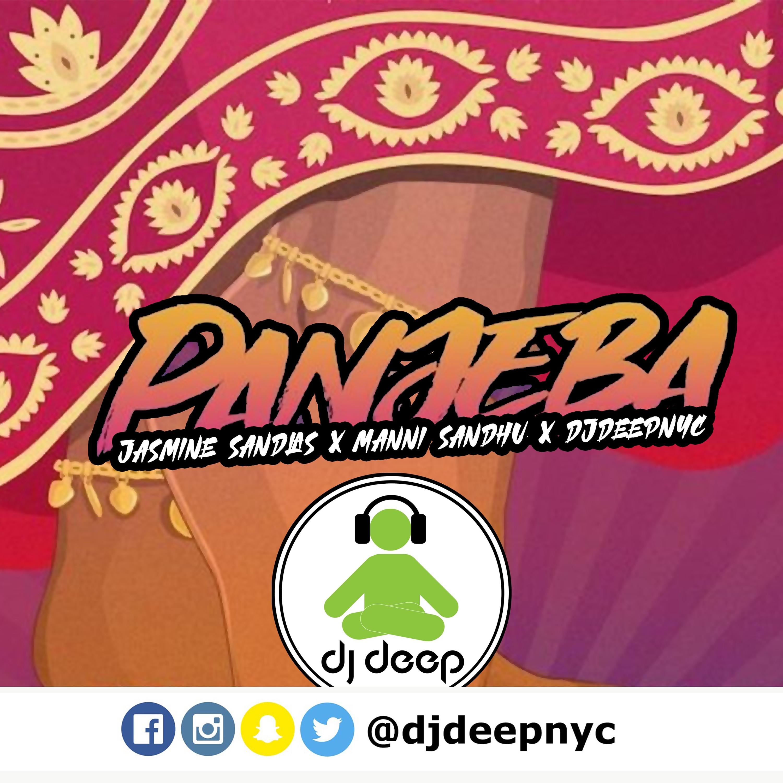 Panjeba (DJ DeepNYC Reggeaton Refix) - Jasmine Sandles Manni Sandu