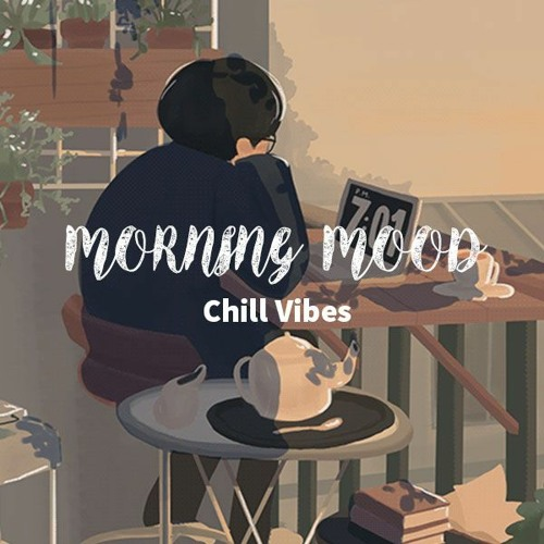 Moring Chill Vibes