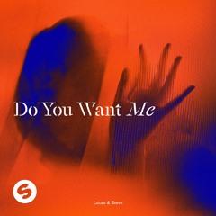 Lucas & Steve - Do You Want Me (Radio Edit)