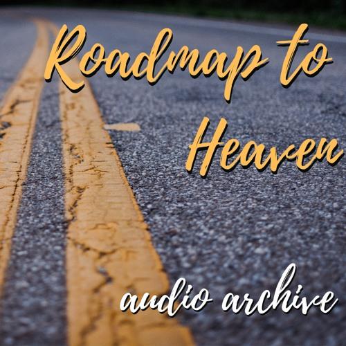 Roadmap to Heaven