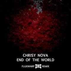 Chrisy Nova - End Of The World [FLUXWARP RMX]