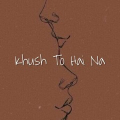 Khush To Hai Na (Zodiac Wave Cover) - Osho Jain