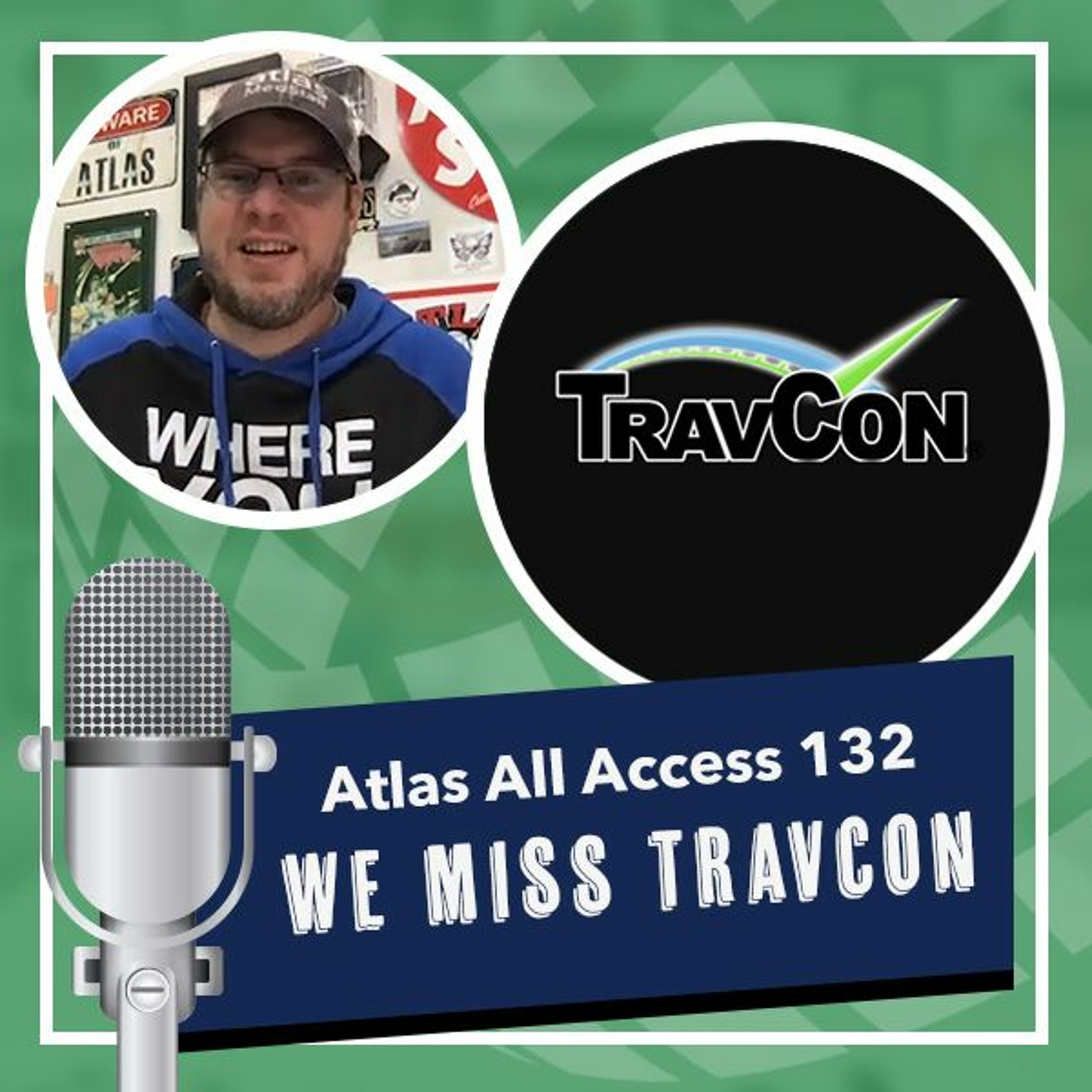The TravCon that wasn't, and the TravCon that will be - Atlas All Access 132