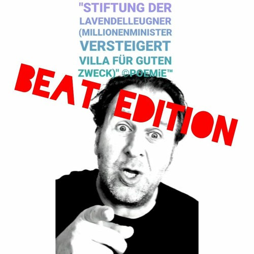 """BEAT EDITION: Original poetryclip """"STIFTUNG DER LAVENDELLEUGNER"""" in full length including pop music!"""