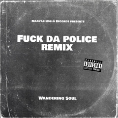 Wandering Soul - Fuck Da Police  Remix ( jump up  Instrumental for the feat )