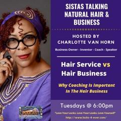 Hair Service vs Hair Business - REWIND!!!
