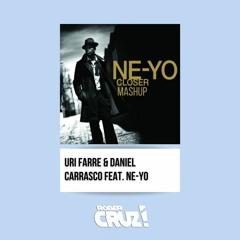 Daniel Carrasco, Uri Farre feat. NE-YO - Closer (Rober Cruz Mashup Fresh Mix)