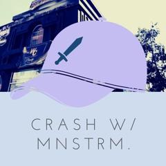 Crash(The Lights) w/ mnstrm.