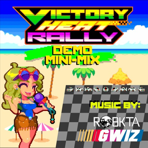 Victory Heat Rally Demo Mini-Mix (feat. RobKTA and GWIZ)