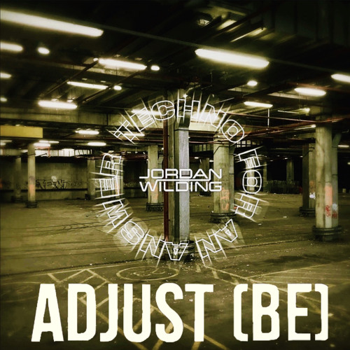 Jordan Wilding Presents: Techno For An Answer 22 - Adjust (BE) Guest Mix