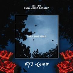 Britto (Ft. Annamarie Rosanio) - Still Not Mine (E92 Remix)