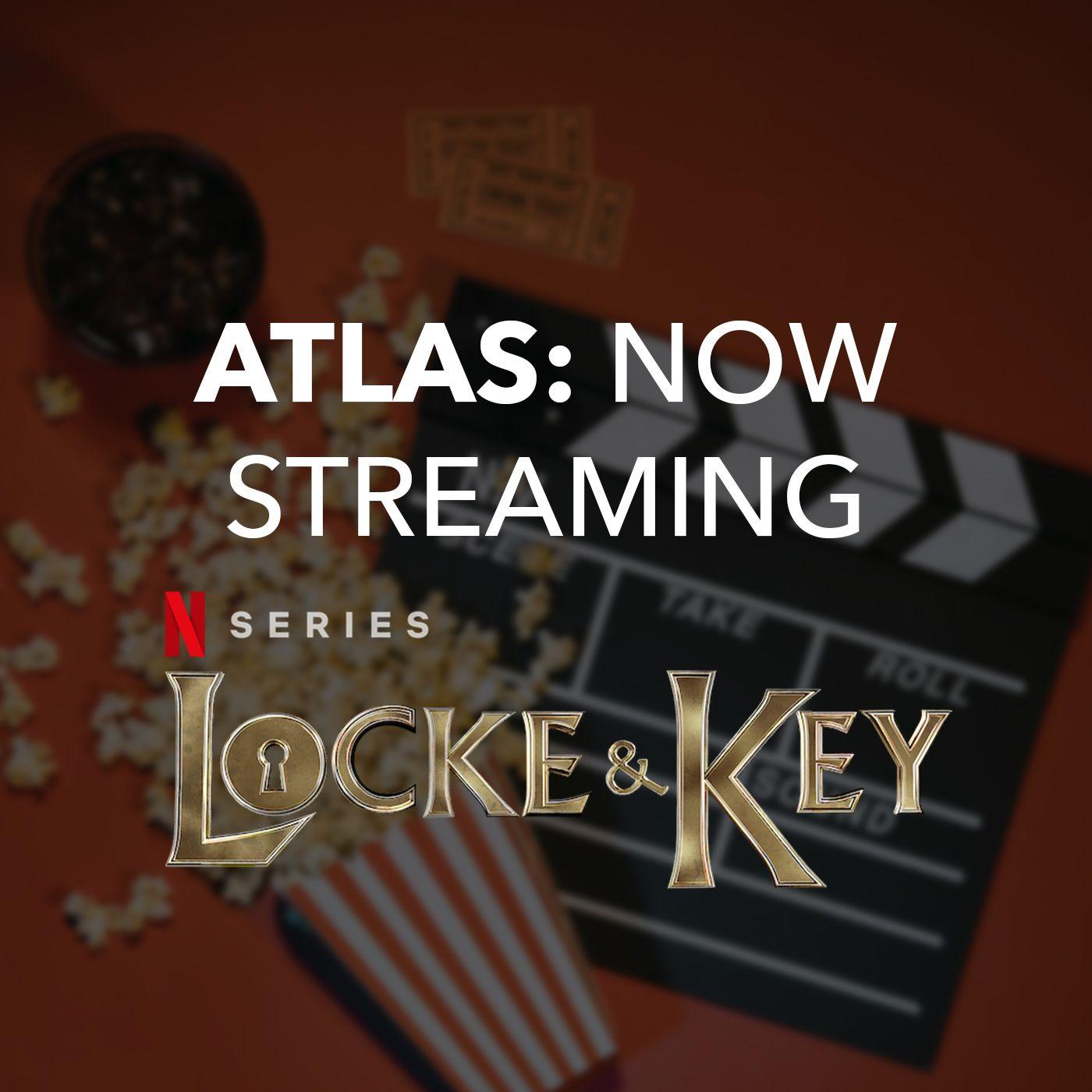 Locke & Key - Atlas: Now Streaming Episode 56