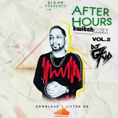 After Hours Twitch Mix Vol. 2 by DJ G-KID