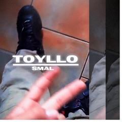 TOYLLO - SMAL (PROD. BY BROKKEN612)