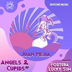 Angels & Cupids - Juan Mejia - Remixes Forteba & Lucky Sun - Dutchie Music/ Aug 8 2021