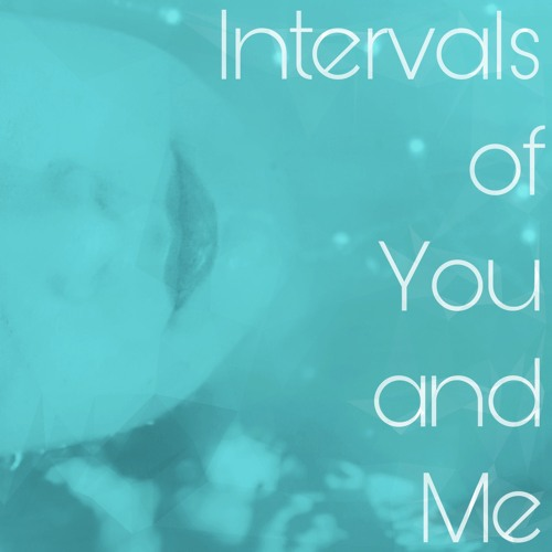 Intervals of You and Me