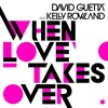 When Love Takes Over (feat. Kelly Rowland) (Abel Ramos Paris With Love Mix)
