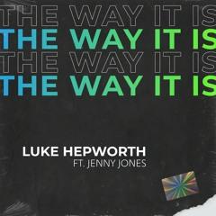 Luke Hepworth Ft. Jenny Jones - The Way Is Is