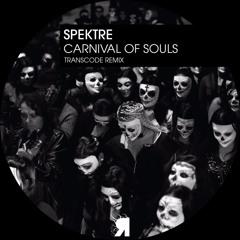 Spektre - Carnival Of Souls (Transcode Remix)[FREE DOWNLOAD]