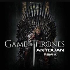 Game Of Thrones theme - ANTDUAN Remix