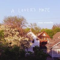 Isaac Winemiller - A Lover's Haze