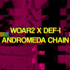 Andromeda Chain ft. Def-I