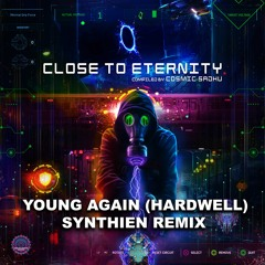 YOUNG AGAIN (HARDWELL) - SYNTHIEN REMIX (175bpm)