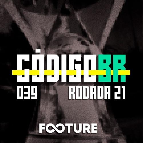 Código BR #39   A dupla Hulk-Diego Costa, o Brasileirão de Edenilson, Grêmio e SP respiram