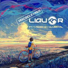 Liquor pt.7 mixed by Nuvertal (voiceless)