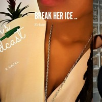 Ep 18: Break Her Ice...