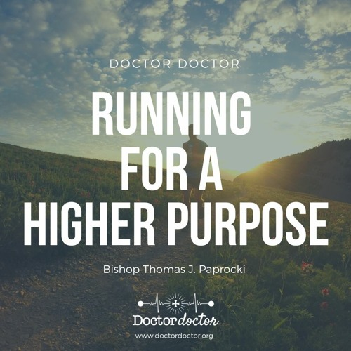 DD #230 - Running for a Higher Purpose with Bishop Thomas J. Paprocki