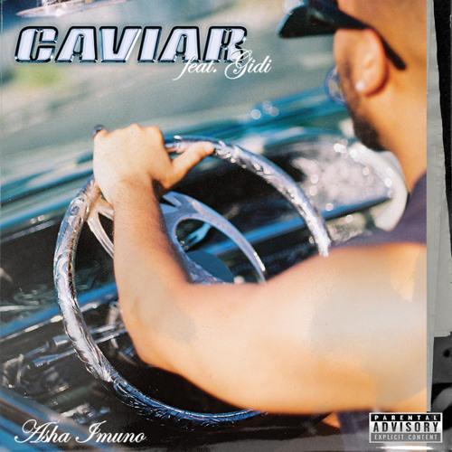 CAVIAR (feat. Gidi)