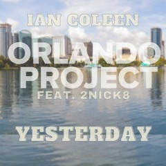 ORLANDO PROJECT feat. 2NICK8 - YESTERDAY
