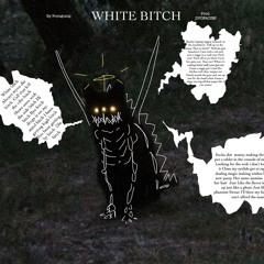WHITE BITCH prod. DUOFACIES