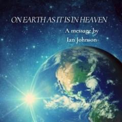 AS IT IS IN HEAVEN SO ALSO ON EARTH - IAN JOHNSON