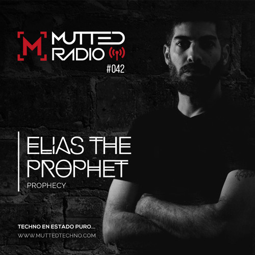 MUTTED RADIO 042 - ELIAS THE PROPHET