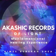 Akashic Records of Light Multidimensional Healing Experience Introduction